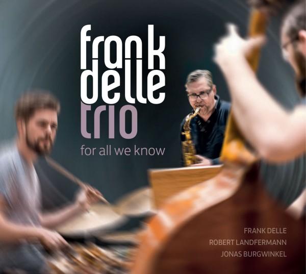 Frank Delle Trio - For All We Know