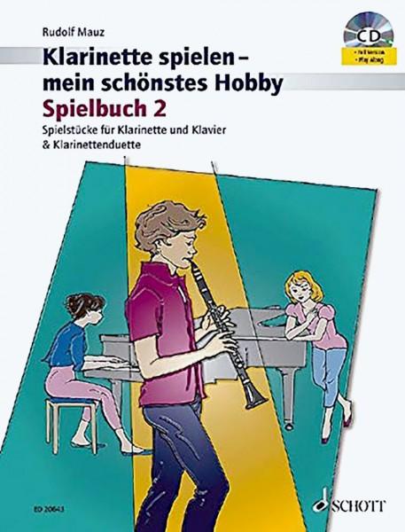Klarinette spielen - Schönstes Hobby Spielbuch 2