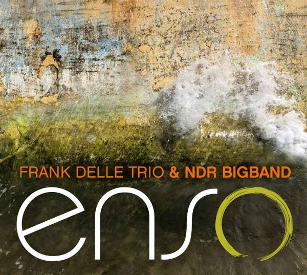 Frank Delle Trio & NDR Bigband - ENSO