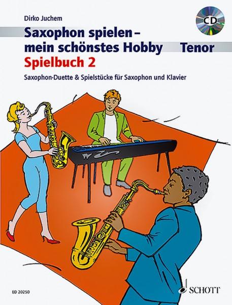 Dirko Juchem - Saxophon spielen - mein schönstes Hobby (Tenor) Spielbuch 2