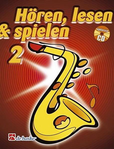 Hören, lesen & spielen Altsaxophon-Schule 2