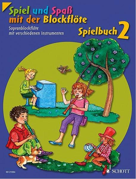 Spiel & Spaß mit der Blockflöte Spielbuch 2
